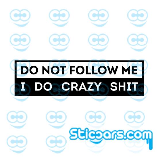 4376 do not follow me i do crazy shit
