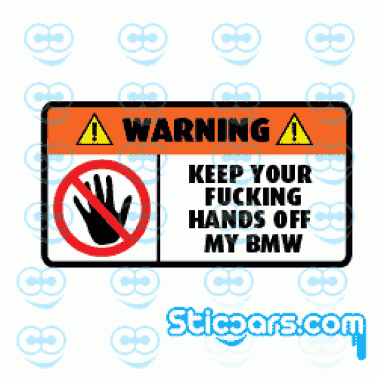 2477 Warning keep your fucking hands off my BMW 10x5,5 cm